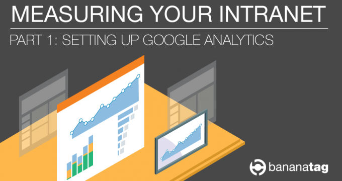 Bananatag: Setting up Google Analytics for Intranet