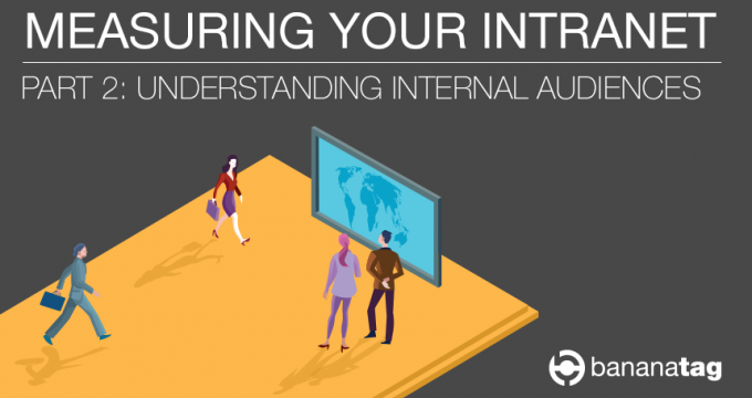 Measuring Intranet with Bananatag Part 2 Understanding Internal Audiences