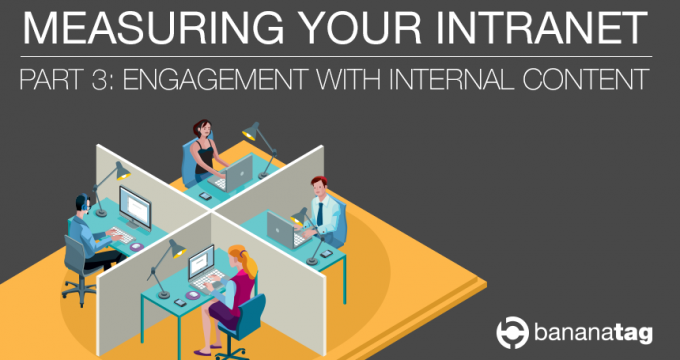 Measuring Intranet Part 3 Engagement with Internal Content Bananatag