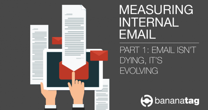 Measuring Internal Email - Email isn't dead, it's evolving