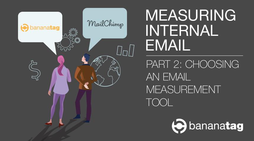 Measuring Internal Email Part 2 - Bananatag v Mailchimp